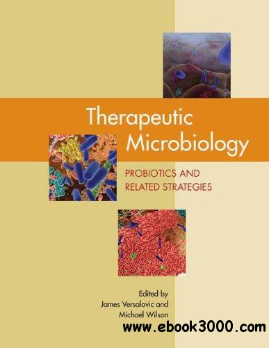 Therapeutic microbiology : probiotics and related strategies