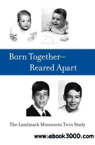Born Together�DReared Apart: The Landmark Minnesota Twin Study