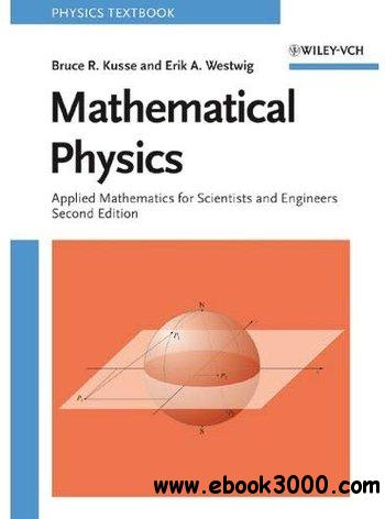 Mathematical Physics: Applied Mathematics for Scientists and Engineers, 2nd edition