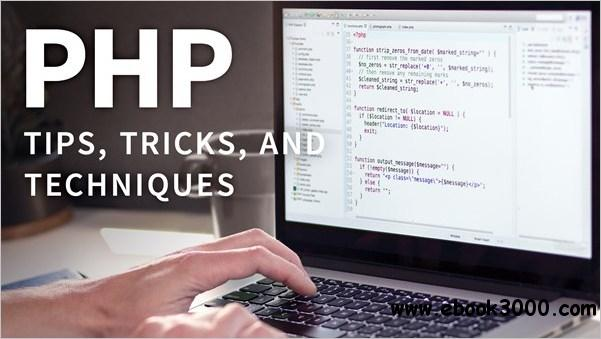 PHP Tips, Tricks, and Techniques [Updated 9/24/2018]