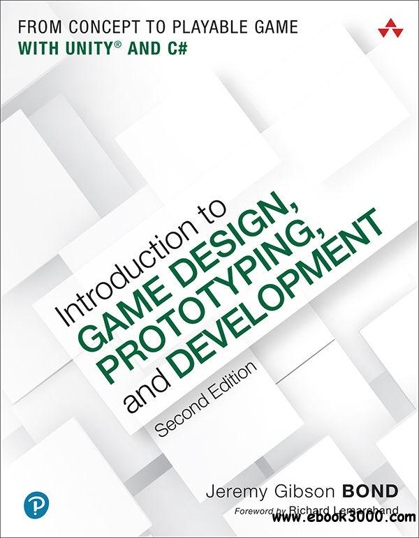 Introduction to Game Design, Prototyping, and Development, Second Edition
