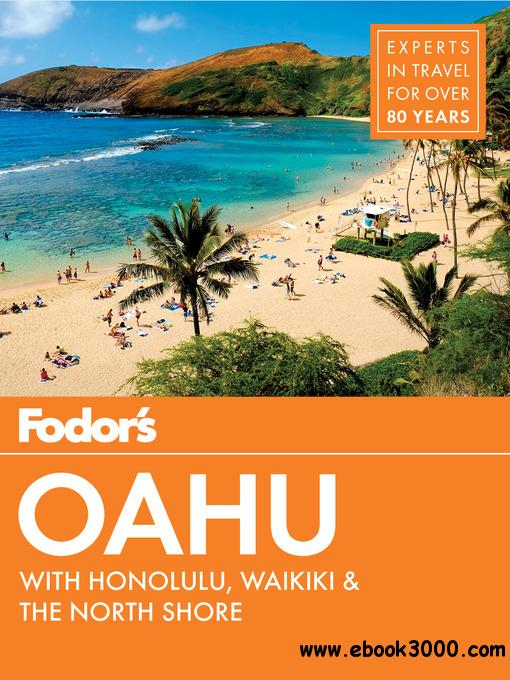 Fodor's Oahu: with Honolulu, Waikiki & the North Shore (Full-color Travel Guide), 7th Edition