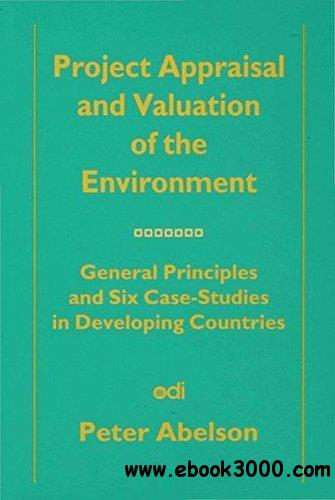 Project Appraisal and Valuation of the Enviornment: General Principles and Six Case-Studies in Developing Countries
