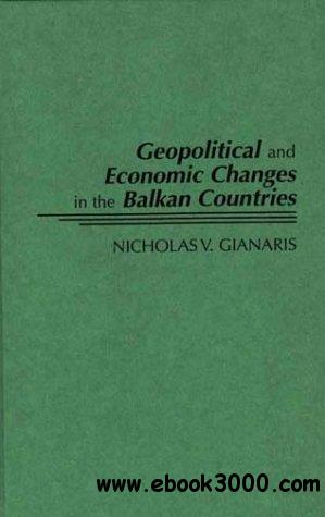 Geopolitical and Economic Changes in the Balkan Countries
