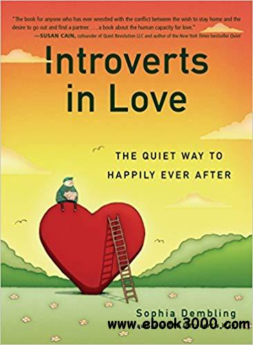 Introverts in Love: The Quiet Way to Happily Ever After [Kindle Edition]