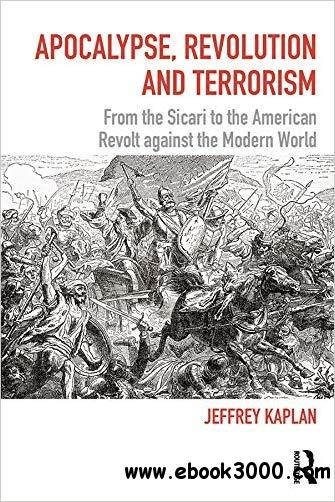 Apocalypse, Revolution and Terrorism: From the Sicari to the American Revolt against the Modern World
