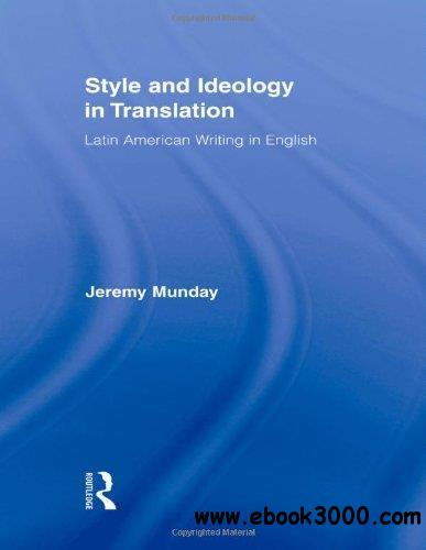 Style and Ideology in Translation: Latin American Writing in English