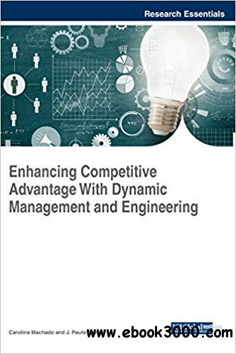 Enhancing Competitive Advantage With Dynamic Management and Engineering