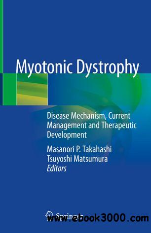 Myotonic Dystrophy: Disease Mechanism, Current Management and Therapeutic Development