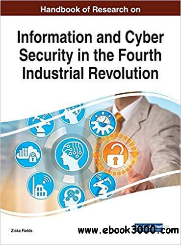 Handbook of Research on Information and Cyber Security in the Fourth Industrial Revolution
