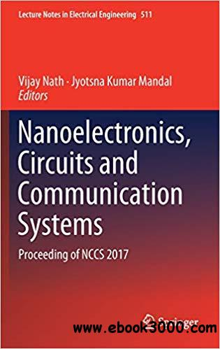 Nanoelectronics, Circuits and Communication Systems: Proceeding of NCCS 2017