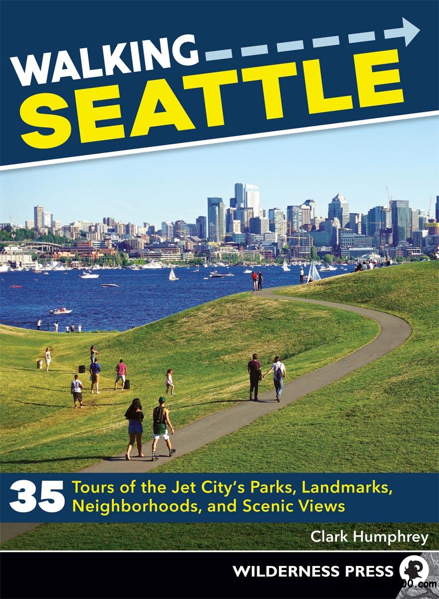 Walking Seattle: 35 Tours of the Jet City's Parks, Landmarks, Neighborhoods, and Scenic Views, 2nd Edition