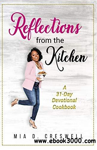 Reflections from the Kitchen: A 31-Day Devotional Cookbook