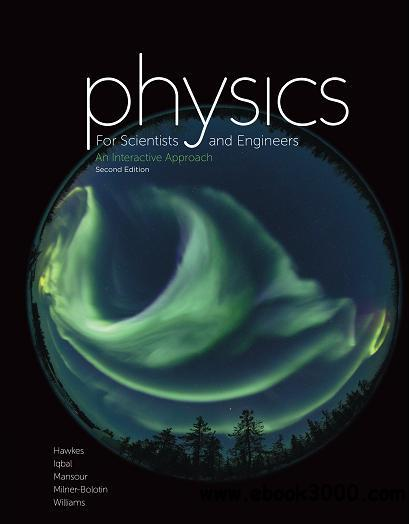 Physics for Scientists and Engineers: An Interactive Approach, 2nd Edition