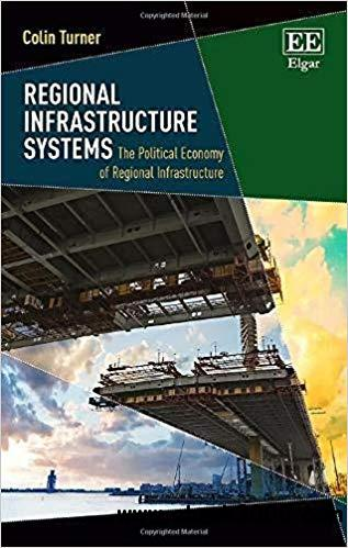 Regional Infrastructure Systems: The Political Economy of Regional Infrastructure
