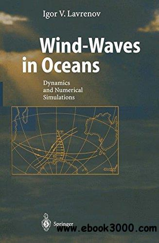 Wind-Waves in Oceans: Dynamics and Numerical Simulations