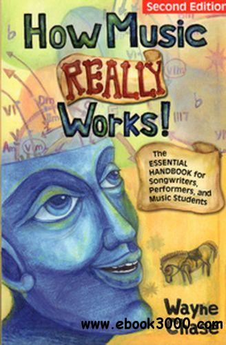 How Music Really Works: The Essential Handbook for Songwriters, Performers, and Music Students