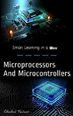 Microprocessors and MicroControllers: For Learners