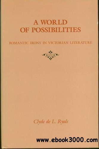 A World of Possibilities: Romantic Irony in Victorian Literature