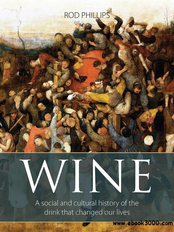 Wine: A social and cultural history of the drink that changed our lives