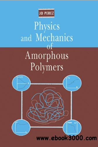 Physics And Mechanics Of Amorphous Polymers