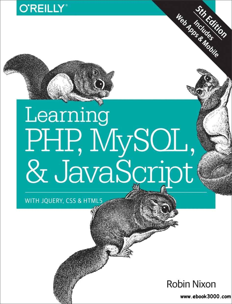 Learning PHP, MySQL & JavaScript: With jQuery, CSS & HTML5, Fifth Edition