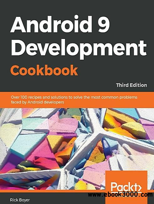 Android 9 Development Cookbook: Over 100 recipes and solutions