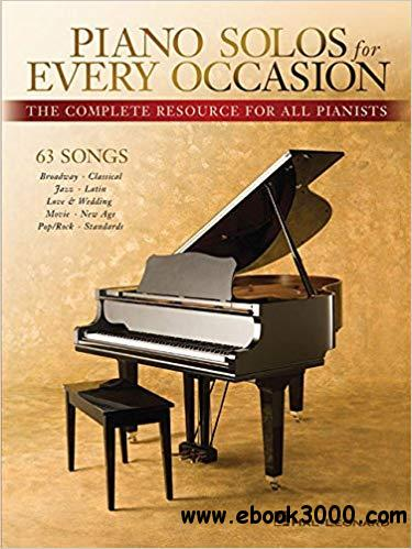 Piano Solos for Every Occasion: The Complete Resource for All Pianists