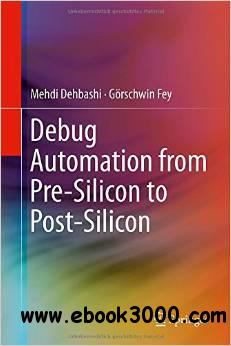 Debug Automation from Pre-Silicon to Post-Silicon
