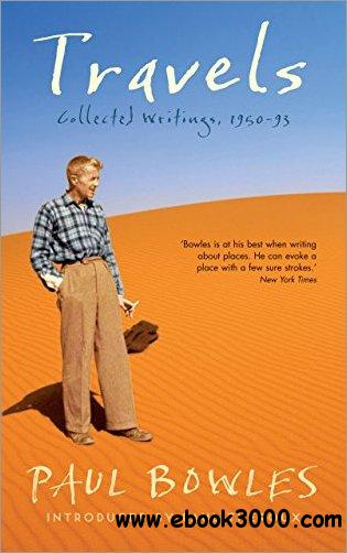 Travels: Collected Writings, 1950-93