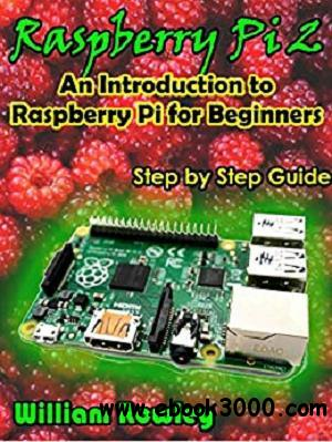 Raspberry Pi 2: An introduction to Raspberry Pi for beginners