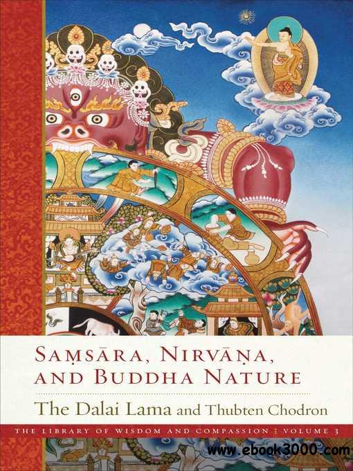 Samsara, Nirvana, and Buddha Nature (The Library of Wisdom and Compassion)