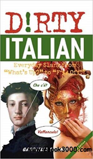 Dirty Italian: Everyday Slang from What's Up?