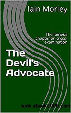 The Devil's Advocate: The famous chapter on cross-examination (The Devil's Advocate Bookshelf Book 1)