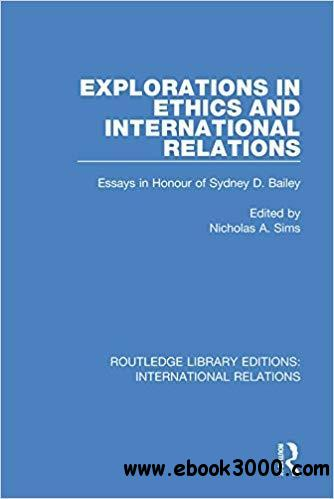 Explorations in Ethics and International Relations: Essays in Honour of Sydney Bailey