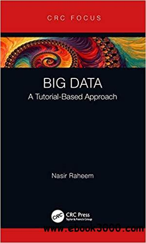 Big Data: A Tutorial-Based Approach
