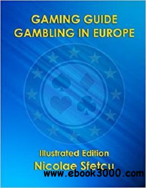Gaming Guide - Gambling in Europe: Illustrated Edition