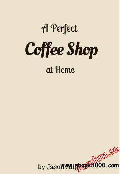 A Perfect Coffee Shop At Home