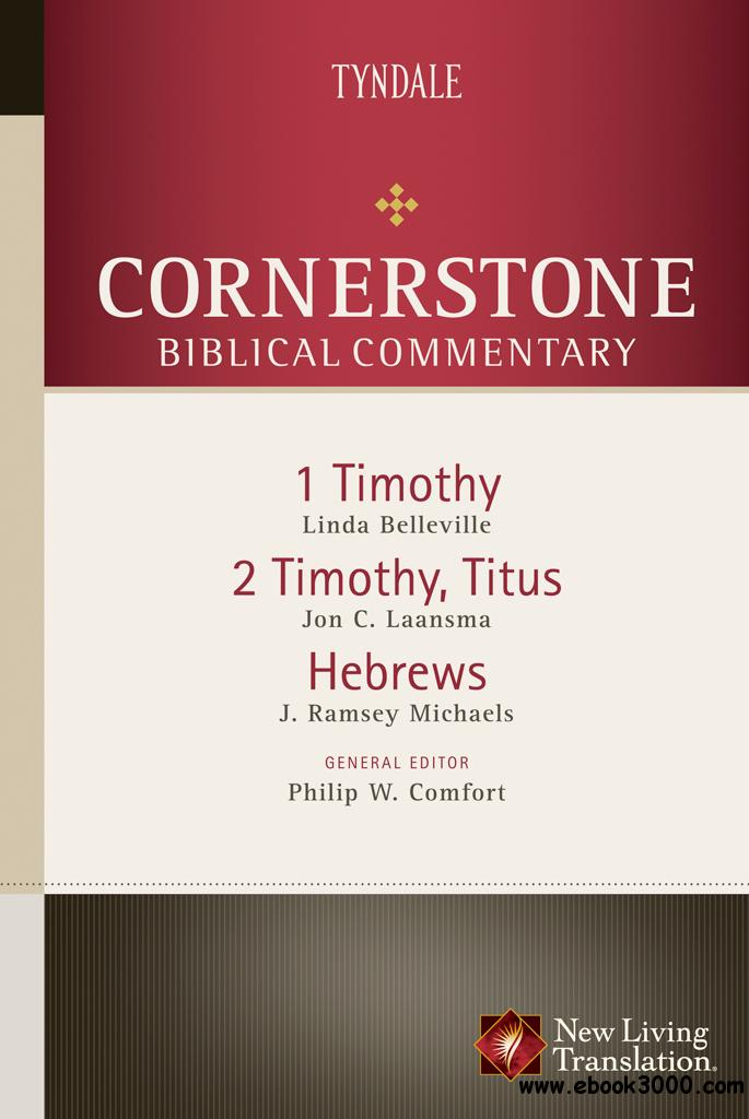 1-2 Timothy, Titus, Hebrews: Cornerstone Biblical Commentary Series, Book 17 (Cornerstone Biblical Commentary)