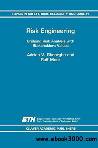 Risk Engineering: Bridging Risk Analysis with Stakeholders Values