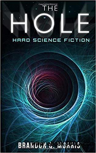 The Hole: Hard Science Fiction