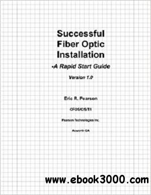 Successful Fiber Optic Installation: A Rapid Start Guide