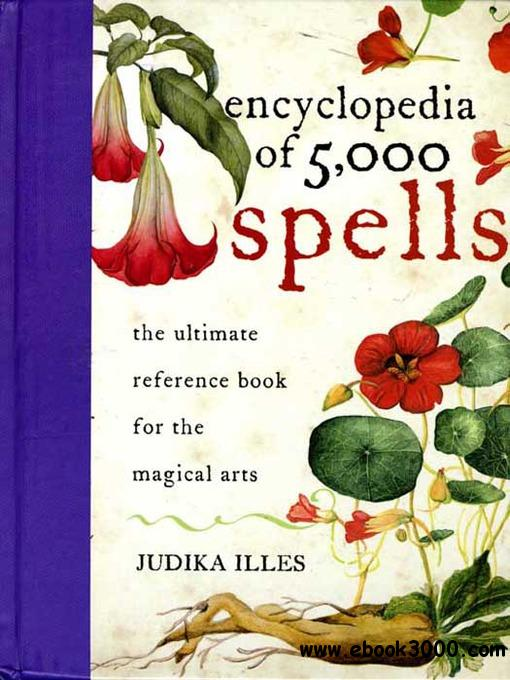 Encyclopedia of 5,000 Spells: The Ultimate Reference Book for the Magical Arts