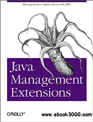 Java Management Extensions: Managing Java Applications with JMX