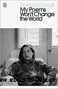 My Poems Won't Change the World (Penguin Modern Classics)