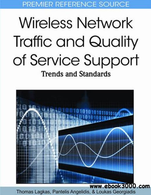 Wireless Network Traffic and Quality of Service Support: Trends and Standards