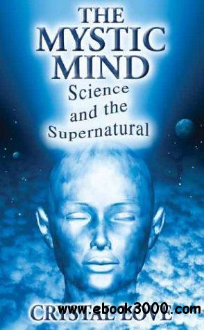 The Mystic Mind-Science and the Supernatural