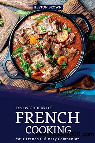 Discover the Art of French Cooking: Your French Culinary Companion