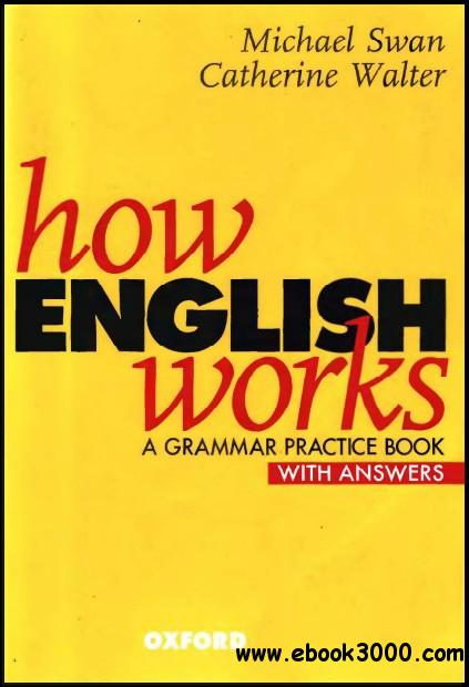 How English Works: A Grammar Practice Book (with answers)