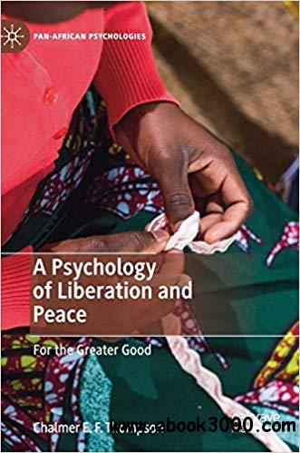 A Psychology of Liberation and Peace: For the Greater Good